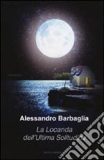 La locanda dell'ultima solitudine libro