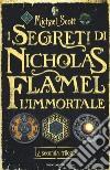 I segreti di Nicholas Flamel, l'immortale. La seconda trilogia libro