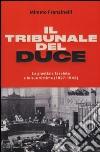 Il tribunale del Duce. La giustizia fascista e le sue vittime (1927-1945) libro