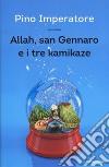 Allah, san Gennaro e i tre kamikaze libro