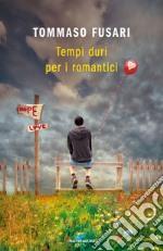 Tempi duri per i romantici libro