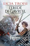 L'erede di Gavriel. Pandora. Vol. 3 libro