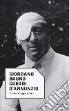 D'Annunzio. L'amante guerriero libro di Guerri Giordano B.
