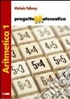 Progetto matematica. Aritmetica-Portfolio delle competenze-Tavole numeriche. Per le Scuole superiori (1) libro