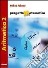 Progetto matematica. Aritmetica. Per le Scuole superiori (2) libro
