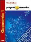 Progetto matematica. Geometria. Per le Scuole superiori (1) libro