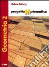Progetto matematica. Geometria. Per le Scuole superiori (2) libro