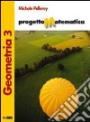 Progetto matematica. Geometria vol. 3-Algebra-Prove per l'esame di Stato. Per le Scuole superiori libro
