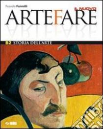 Il nuovo Arte fare. Volume B2: Storia dell'arte. Per la Scuola media libro di Formilli Rossella