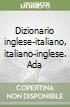 Dizionario inglese-italiano, italiano-inglese. Adattamento e ristrutturazione dell'originale Advanced learner's dictionary of current English dell'O. U. P. libro
