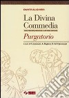 La Divina Commedia. Purgatorio libro di Alighieri Dante