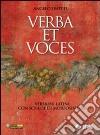 Verba et voces. Versioni latine con schede di morfosintassi. Per le Scuole superiori libro