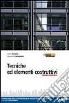 Tecniche ed elementi costruttivi. Tecnologia delle costruzioni e progettazione edilizia. Per gli Ist. tecnici libro di Amerio Carlo, Canavesio Giovanni