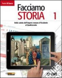 Facciamo storia. Per la Scuola media. Con espansione online libro di Di Sacco Paolo
