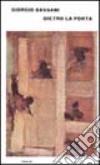 Dietro la porta libro di Bassani Giorgio