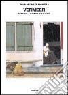 Vermeer. L'artista, la famiglia, la città libro