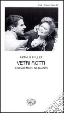 Vetri rotti libro di Miller Arthur; D'Amico M. (cur.)