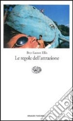 Le regole dell'attrazione libro di Ellis Bret E.