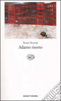 Adamo risorto libro di Kaniuk Yoram