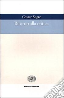 Ritorno alla critica libro di Segre Cesare