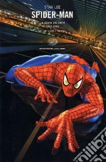 Spider-Man. Le storie più belle 1962-2002. Con uno scritto di Wu Ming libro di Lee Stan