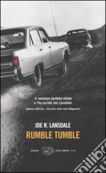 Rumble tumble libro di Lansdale Joe R.