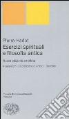 Esercizi spirituali e filosofia antica libro