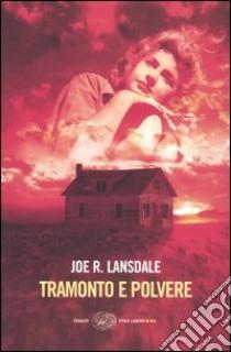 Tramonto e polvere libro di Lansdale Joe R.