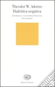 Dialettica negativa libro di Adorno Theodor W.
