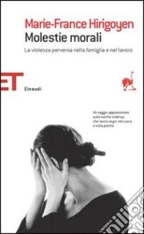 Molestie morali. La violenza perversa nella famiglia e nel lavoro libro di Hirigoyen Marie-France