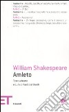 Amleto. Testo inglese a fronte libro di Shakespeare William