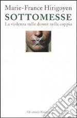 Sottomesse. La violenza sulle donne nella coppia