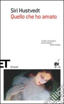 Quello che ho amato libro di Hustvedt Siri