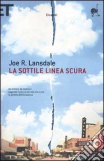 La sottile linea scura libro di Lansdale Joe R.