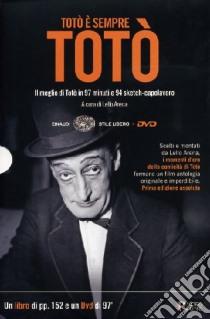 Totò è sempre Totò. Il meglio di Totò in 97 minuti e 94 sketch-capolavoro. Con DVD libro di Pattavina Valentina
