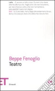 Teatro libro di Fenoglio Beppe