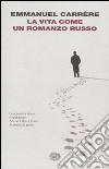 La Vita come un romanzo russo libro
