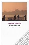 Altri colori. Vita, arte, libri e città libro