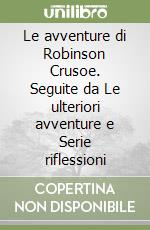 Le avventure di Robinson Crusoe libro di Defoe Daniel