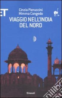 Viaggio nell'India del nord libro di Pieruccini Cinzia - Congedo Mimma