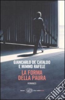 La forma della paura libro di De Cataldo Giancarlo - Rafele Mimmo