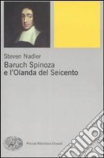 Baruch Spinoza e l'Olanda del Seicento libro