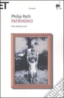 Patrimonio. Una storia vera libro di Roth Philip