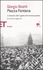 Piazza Fontana. 12 dicembre 1969: il giorno dell'innocenza perduta libro