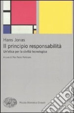 Il Principio responsabilità. Un'etica per la civiltà tecnologica libro