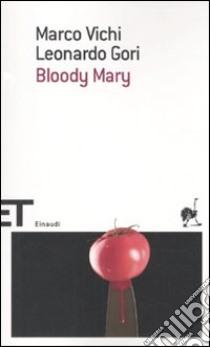 Bloody Mary libro di Vichi Marco - Gori Leonardo