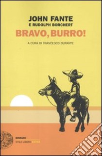 Bravo, Burro! libro di Fante John - Borchert Rudolph