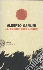 La legge dell'odio libro di Garlini Alberto
