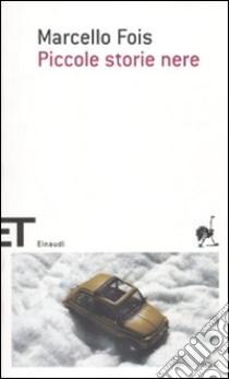 Piccole storie nere (1) libro di Fois Marcello