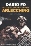 Arlecchino. Con DVD prodotto di Fo Dario Rame Franca
